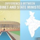 Difference Between Cabinet Minister And Minister Of State